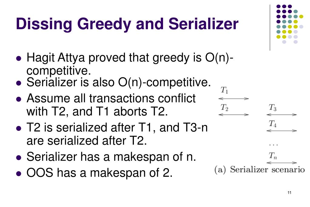 Dissing Greedy and Serializer