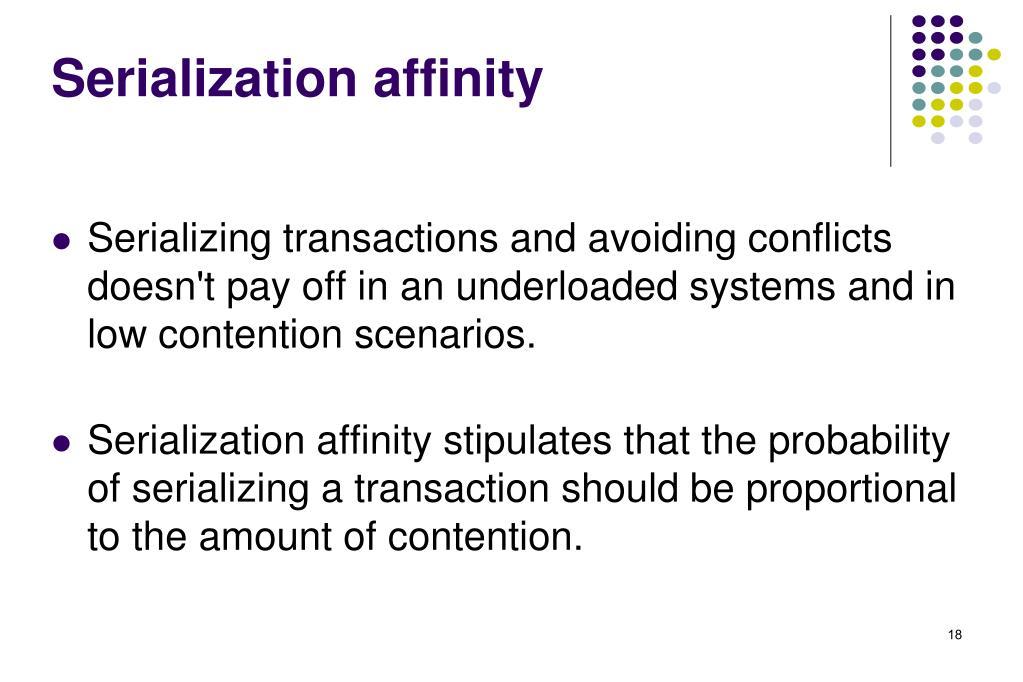 Serialization affinity
