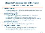 regional consumption differences you are what you eat