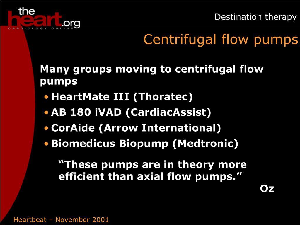 Centrifugal flow pumps