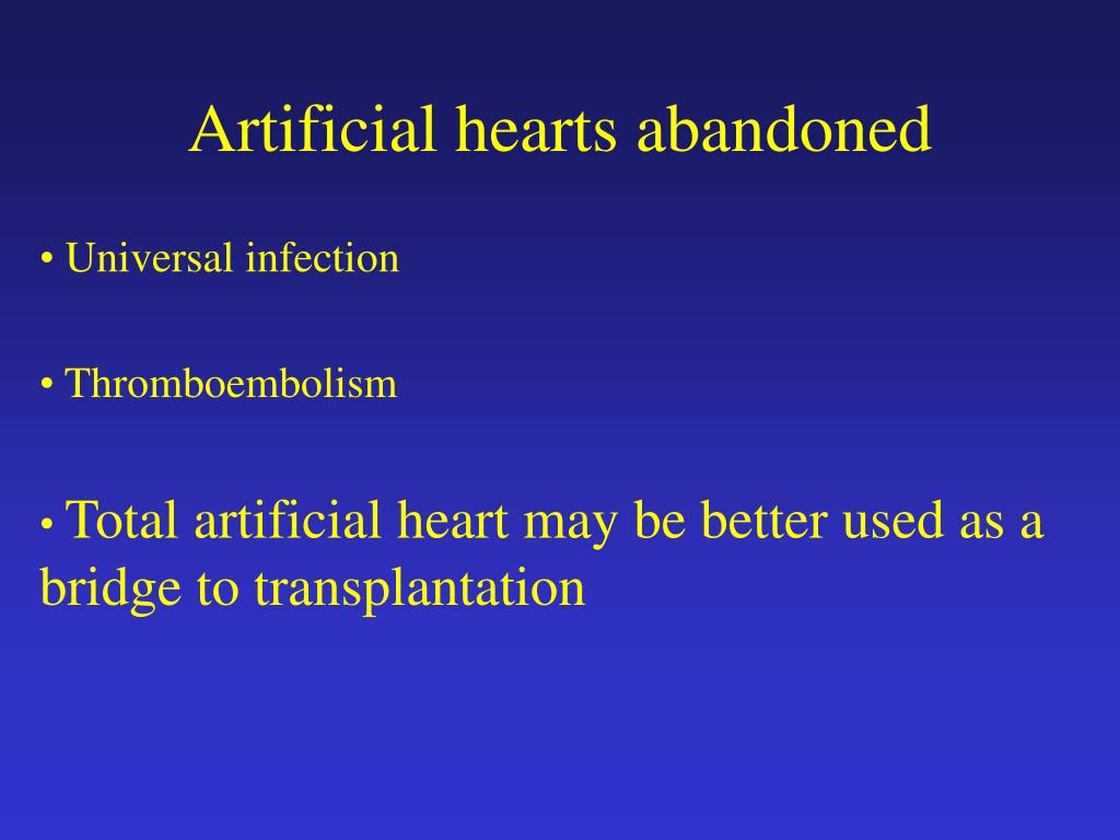 Artificial hearts abandoned