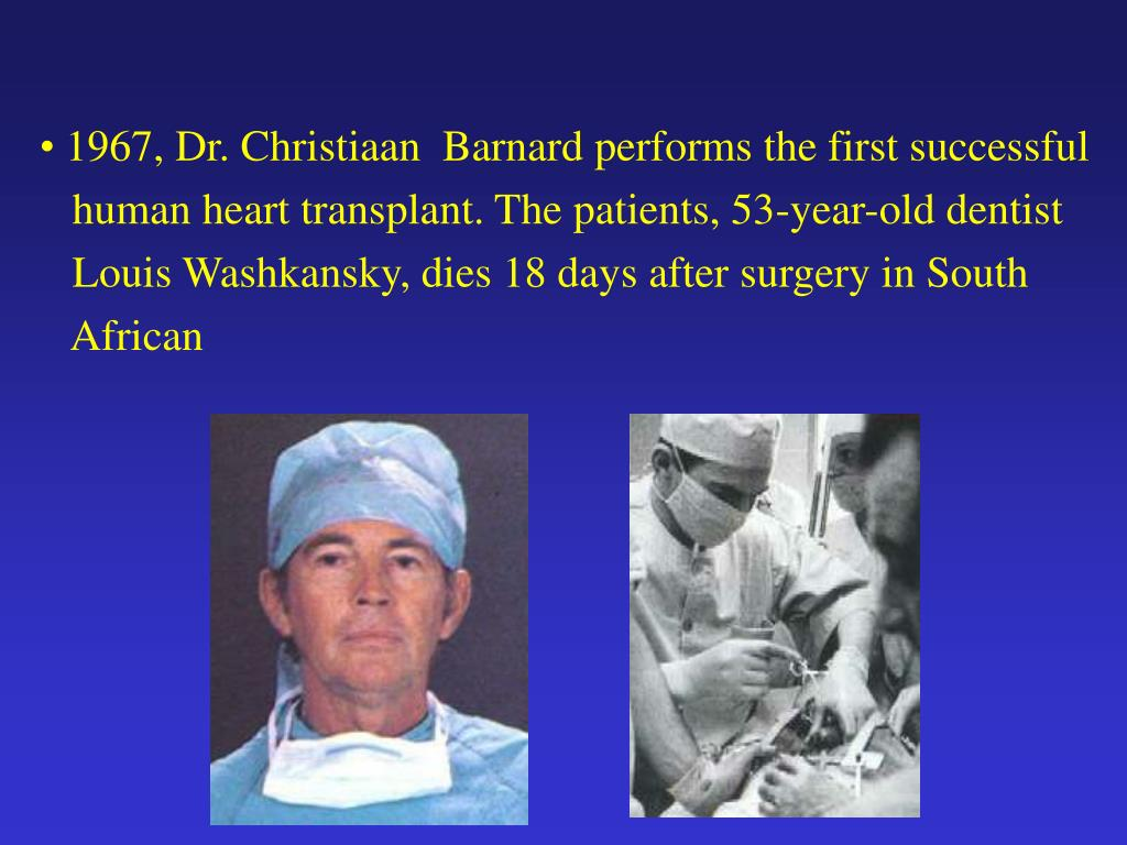 1967, Dr. Christiaan  Barnard performs the first successful