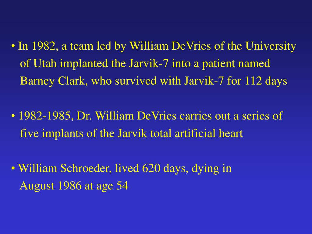 In 1982, a team led by William DeVries of the University