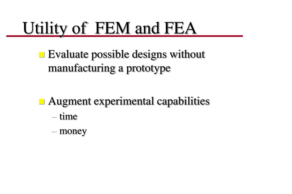 Utility of  FEM and FEA