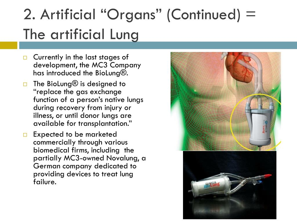 "2. Artificial ""Organs"" (Continued) = The artificial Lung"