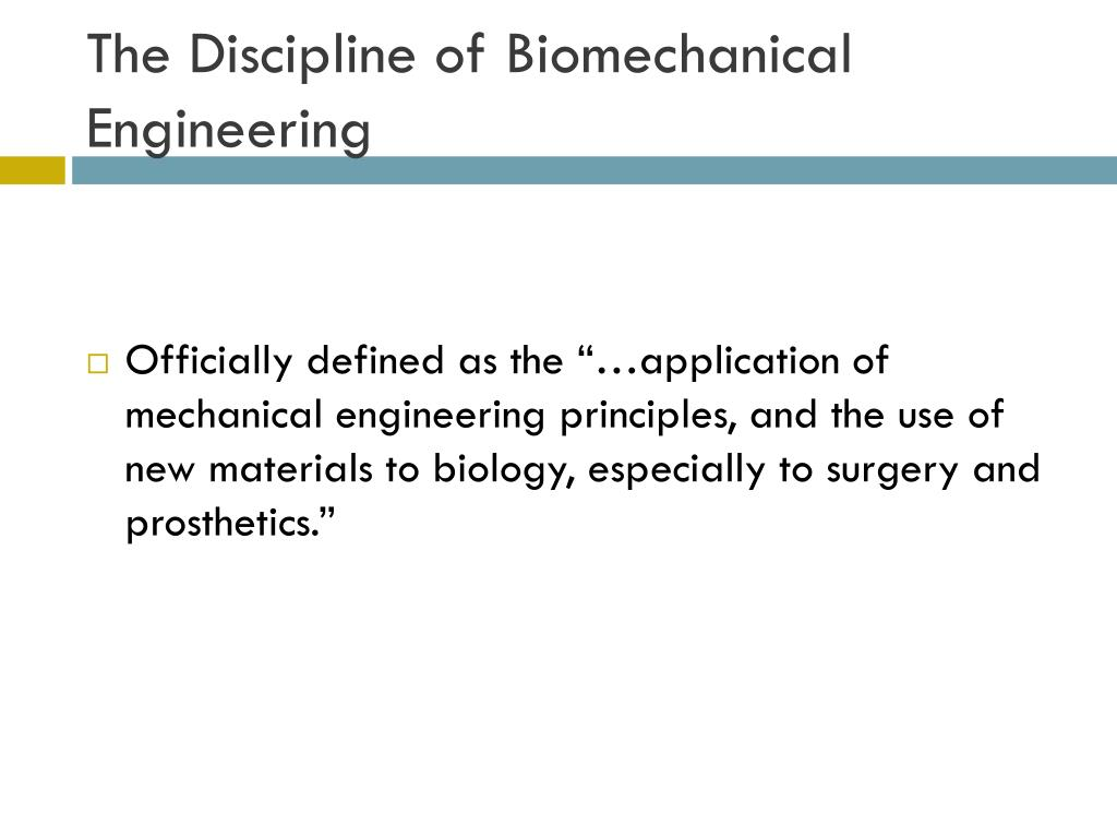 The Discipline of Biomechanical Engineering