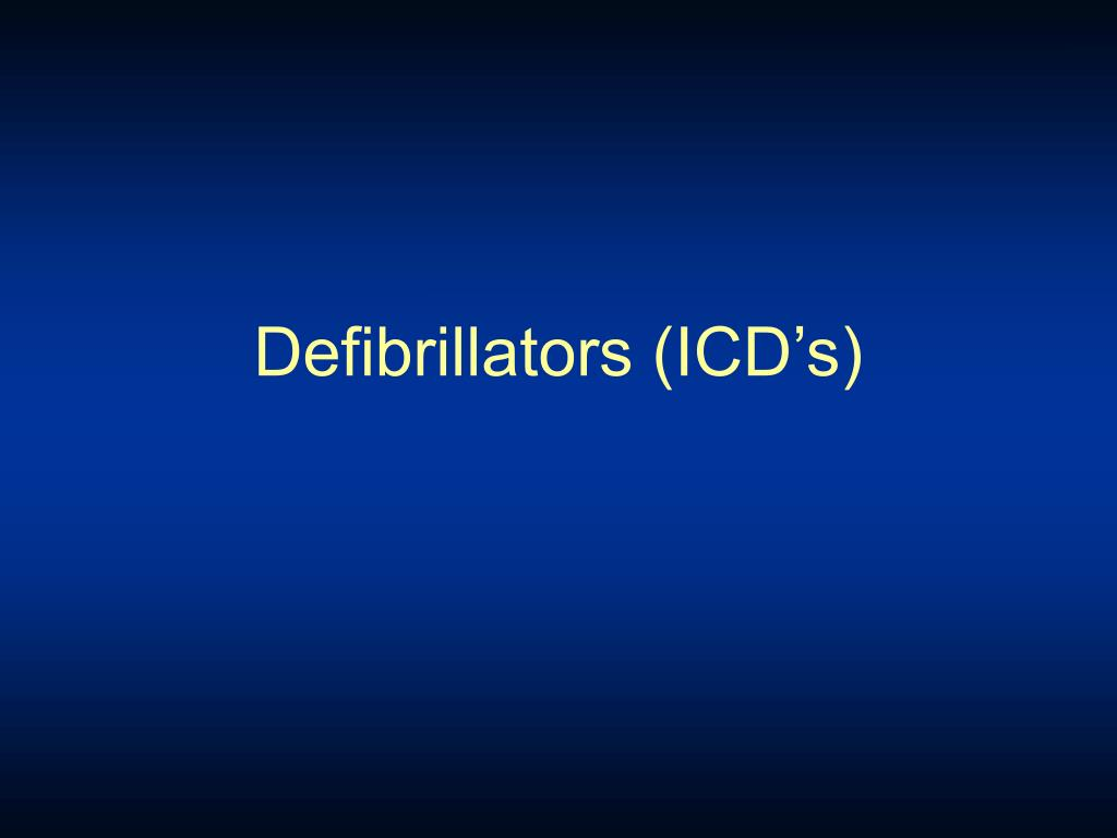 Defibrillators (ICD's)