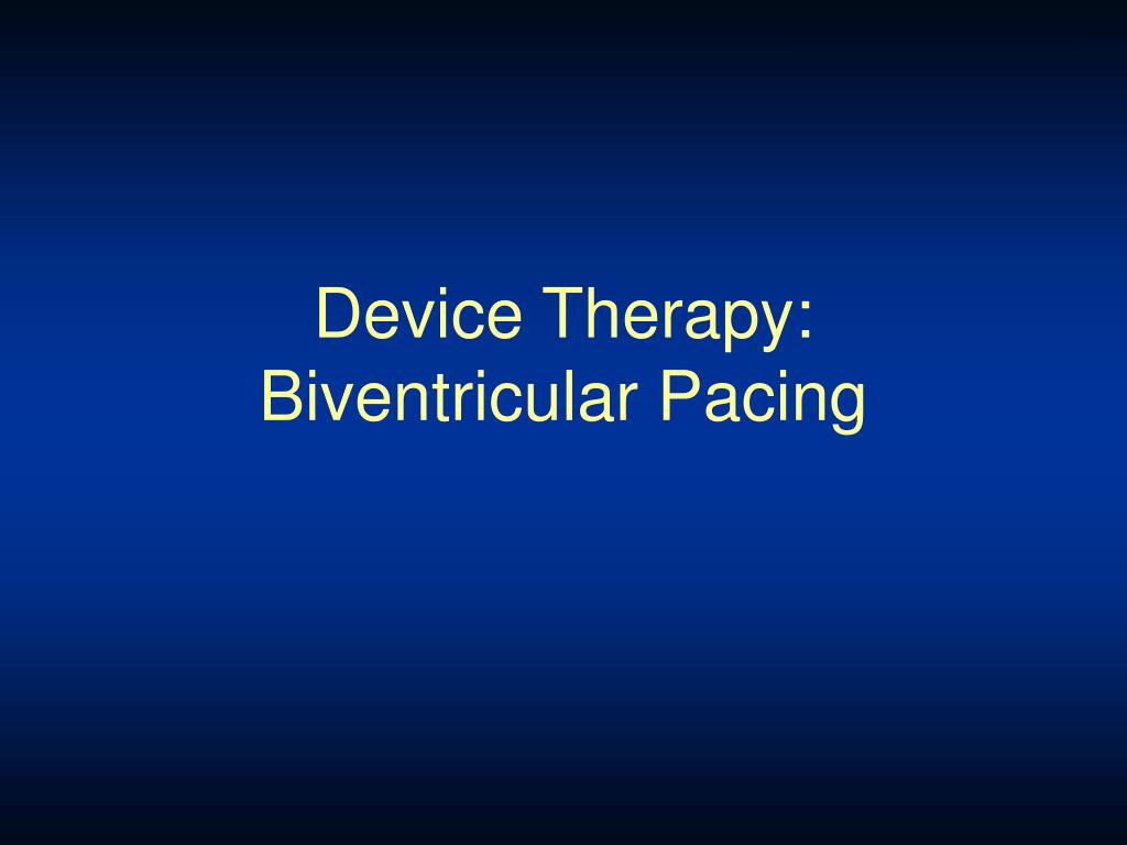 Device Therapy: