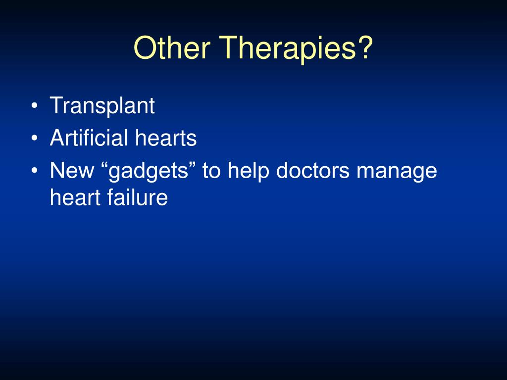Other Therapies?