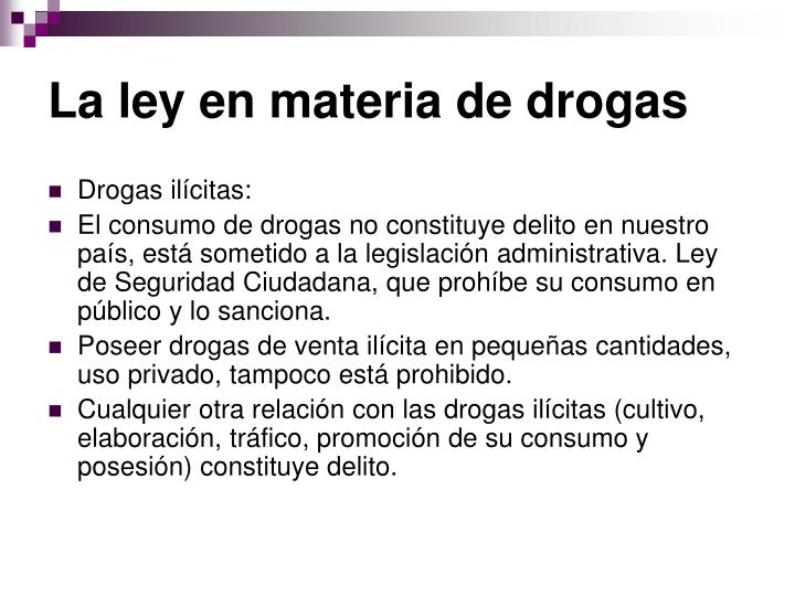 La ley en materia de drogas