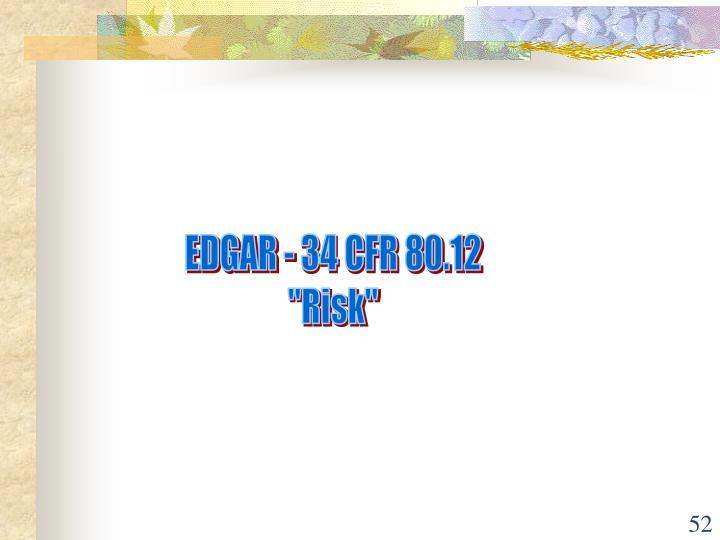 EDGAR - 34 CFR 80.12