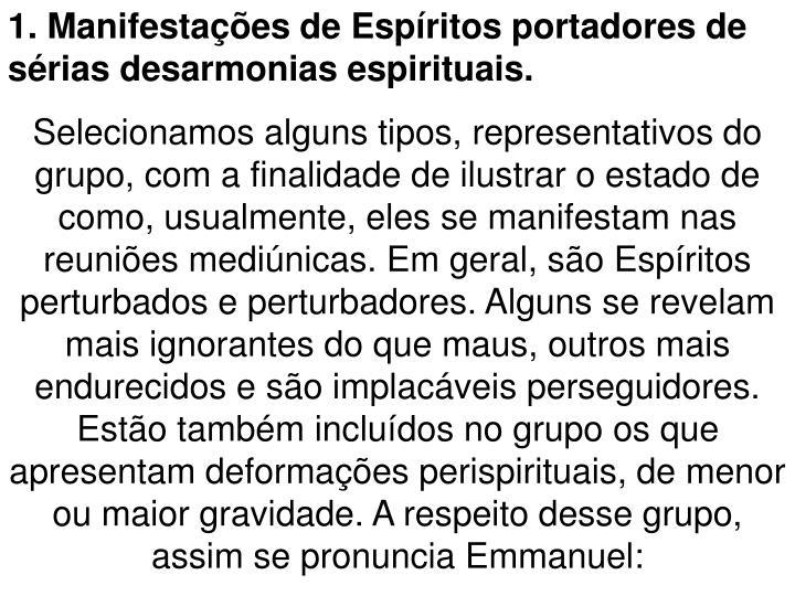 1. Manifestações de Espíritos portadores de sérias desarmonias espirituais.