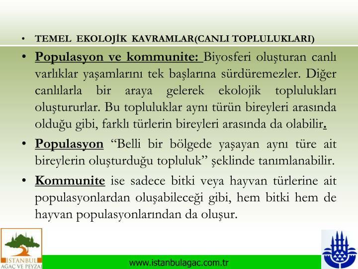 TEMEL  EKOLOJİK  KAVRAMLAR(CANLI TOPLULUKLARI)