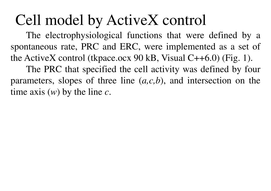 The electrophysiological functions that were defined by a spontaneous rate, PRC and ERC, were implemented as a set of the ActiveX control (tkpace.ocx 90 kB, Visual C++6.0) (Fig. 1).