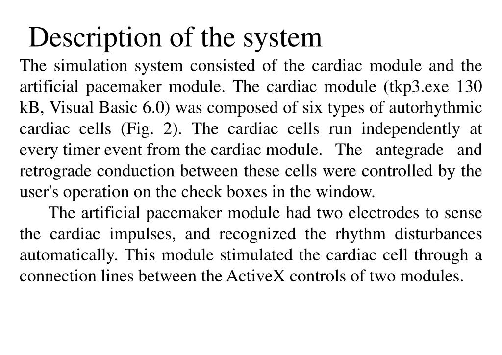 The simulation system consisted of the cardiac module and the artificial pacemaker module. The cardiac module (tkp3.exe 130 kB, Visual Basic 6.0) was composed of six types of autorhythmic cardiac cells (Fig. 2).