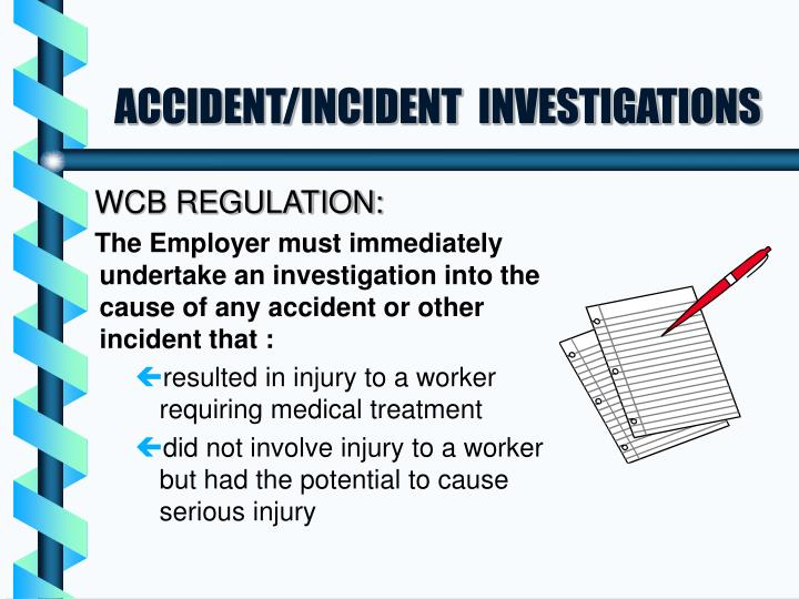 Accident incident investigations