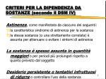 criteri per la dipendenza da sostanze secondo il dsm iv1