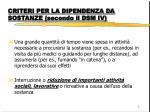 criteri per la dipendenza da sostanze secondo il dsm iv2