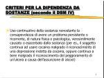 criteri per la dipendenza da sostanze secondo il dsm iv3