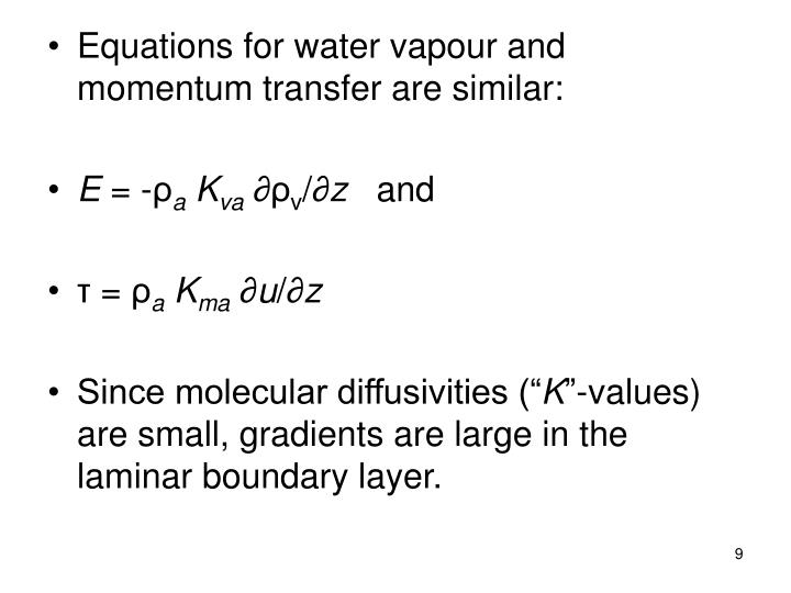 Equations for water vapour and momentum transfer are similar: