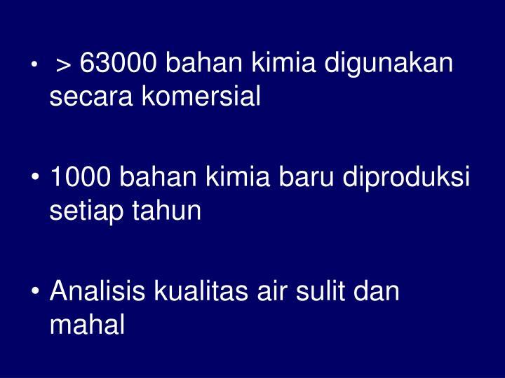> 63000 bahan kimia digunakan secara komersial