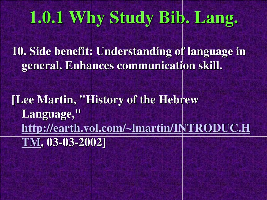 1.0.1 Why Study Bib. Lang.