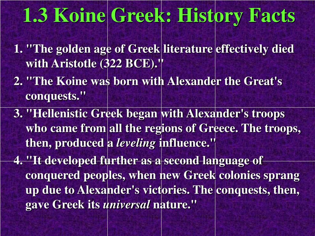 1.3 Koine Greek: History Facts
