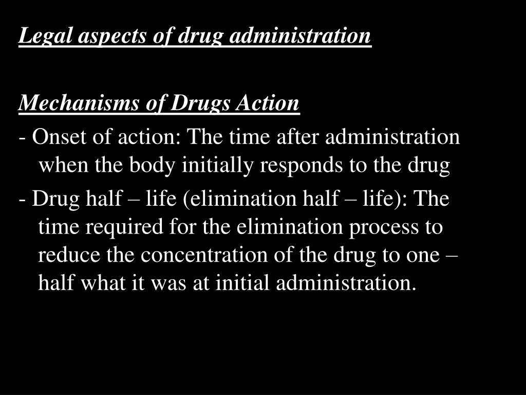 Legal aspects of drug administration