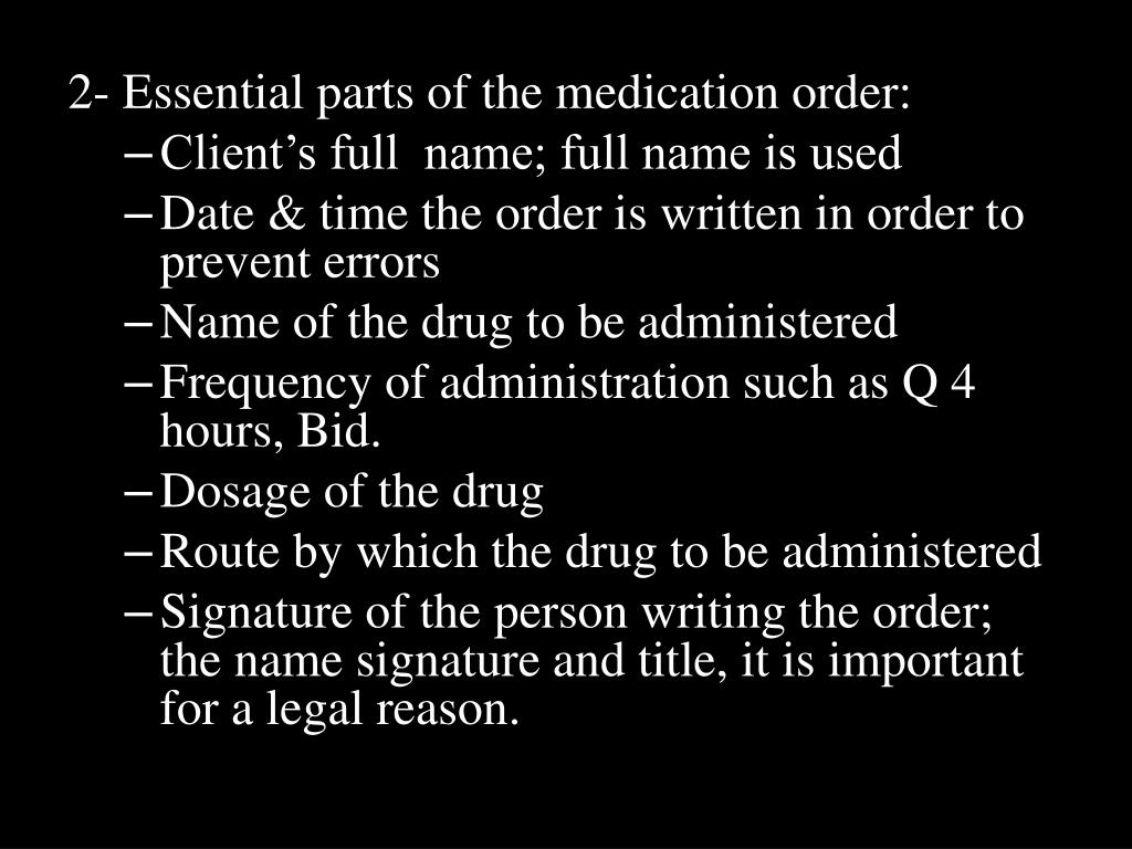 2- Essential parts of the medication order: