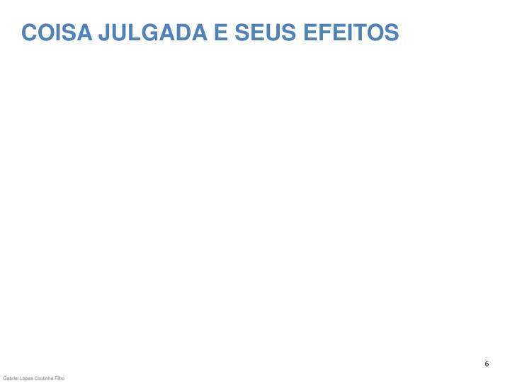 COISA JULGADA E SEUS EFEITOS