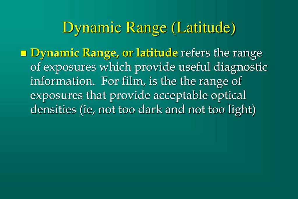 Dynamic Range (Latitude)