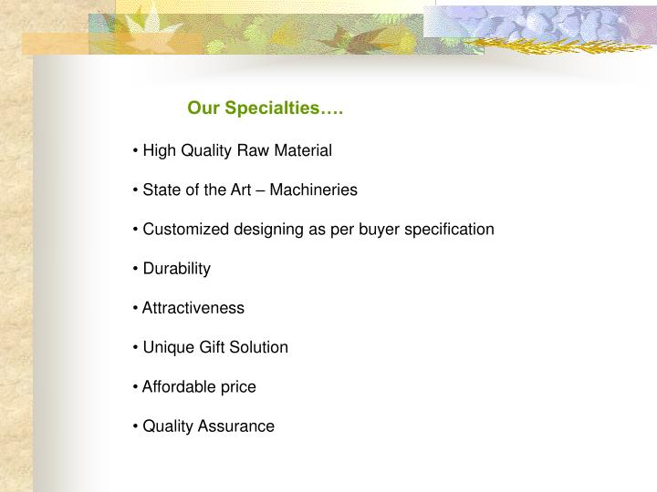 Our Specialties….