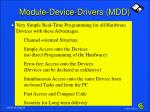 module device drivers mdd