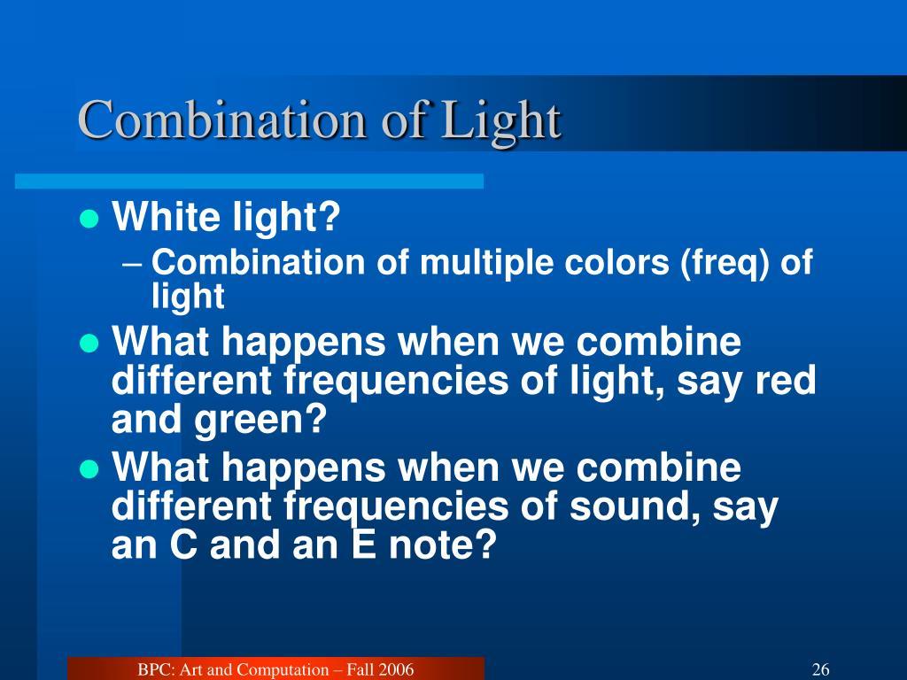 Combination of Light