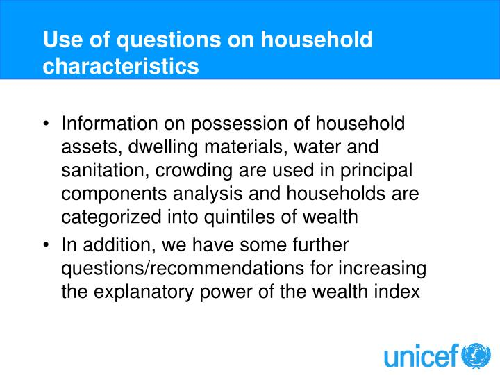 Use of questions on household characteristics3