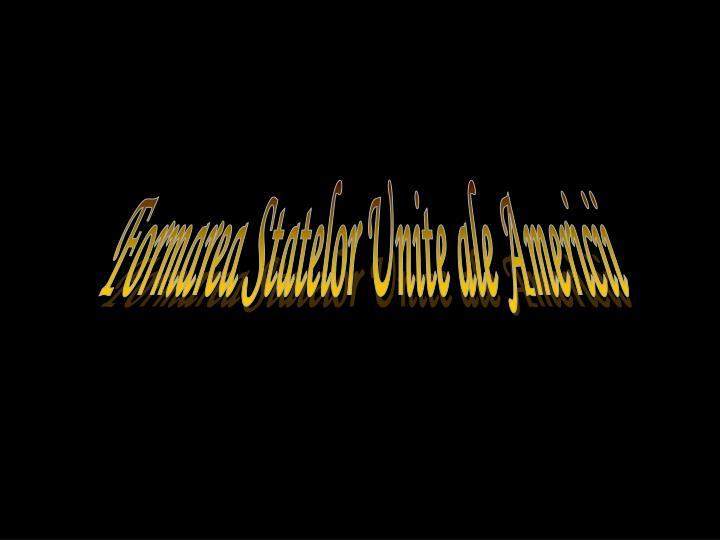 Formarea Statelor Unite ale Americii