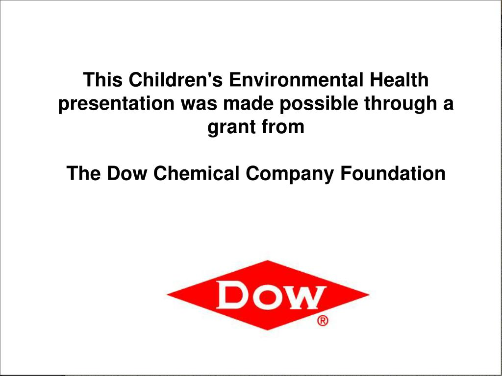 This Children's Environmental Health presentation was made possible through a grant from