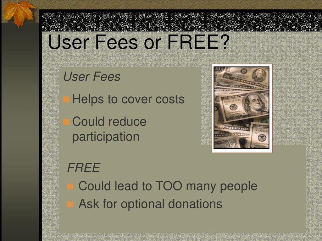 User Fees or FREE?