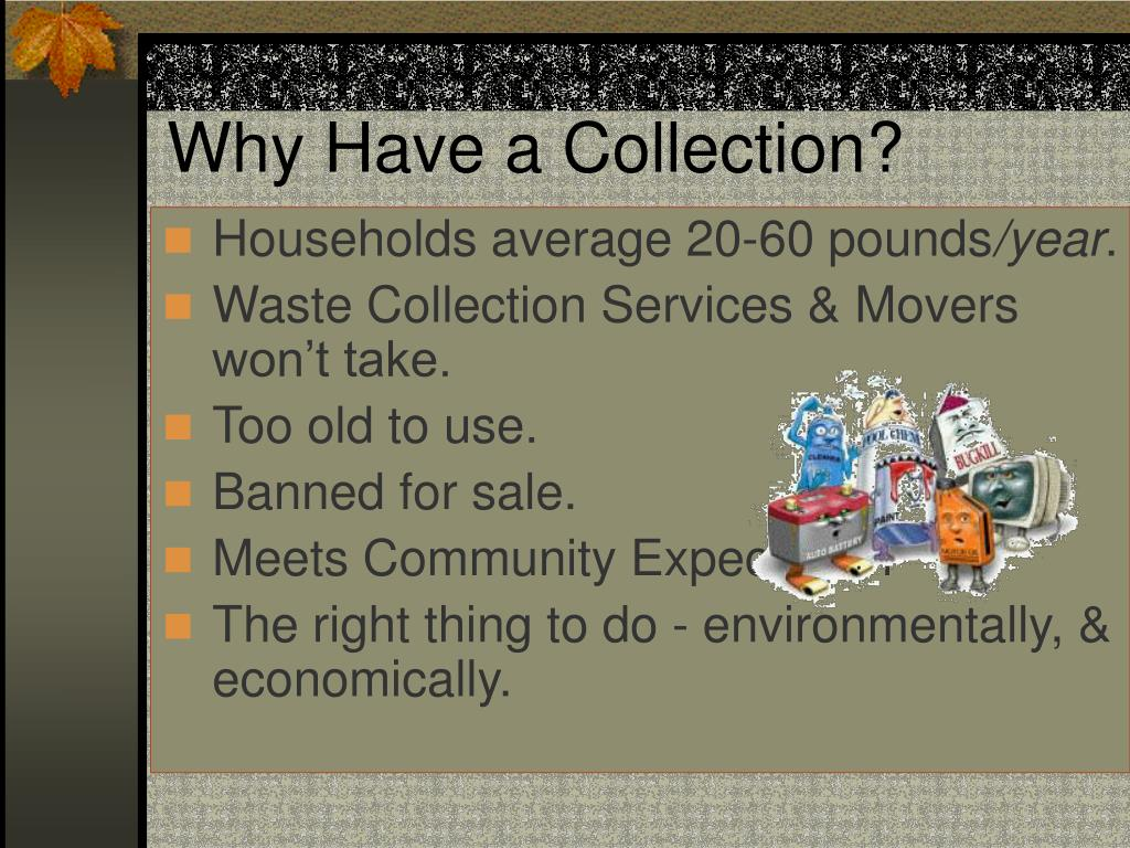 Why Have a Collection?