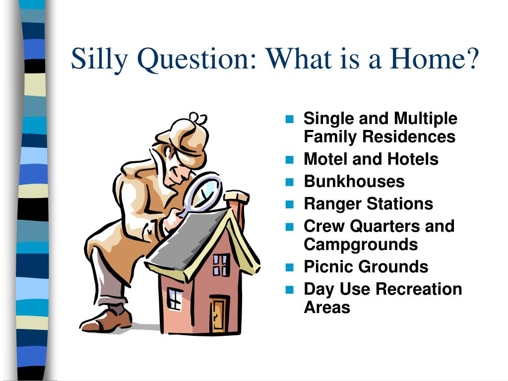 Silly Question: What is a Home?