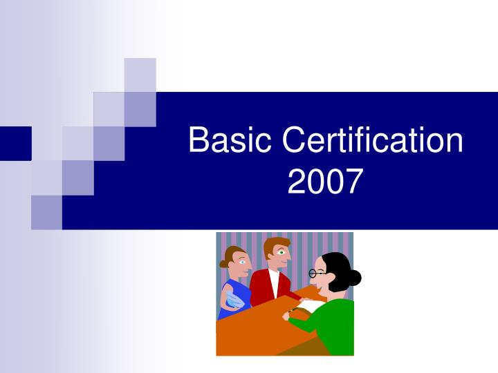Basic certification 2007