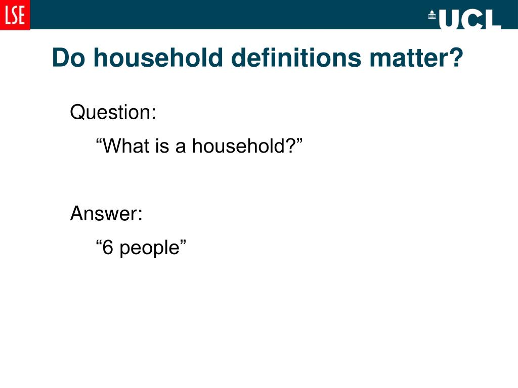 Do household definitions matter?