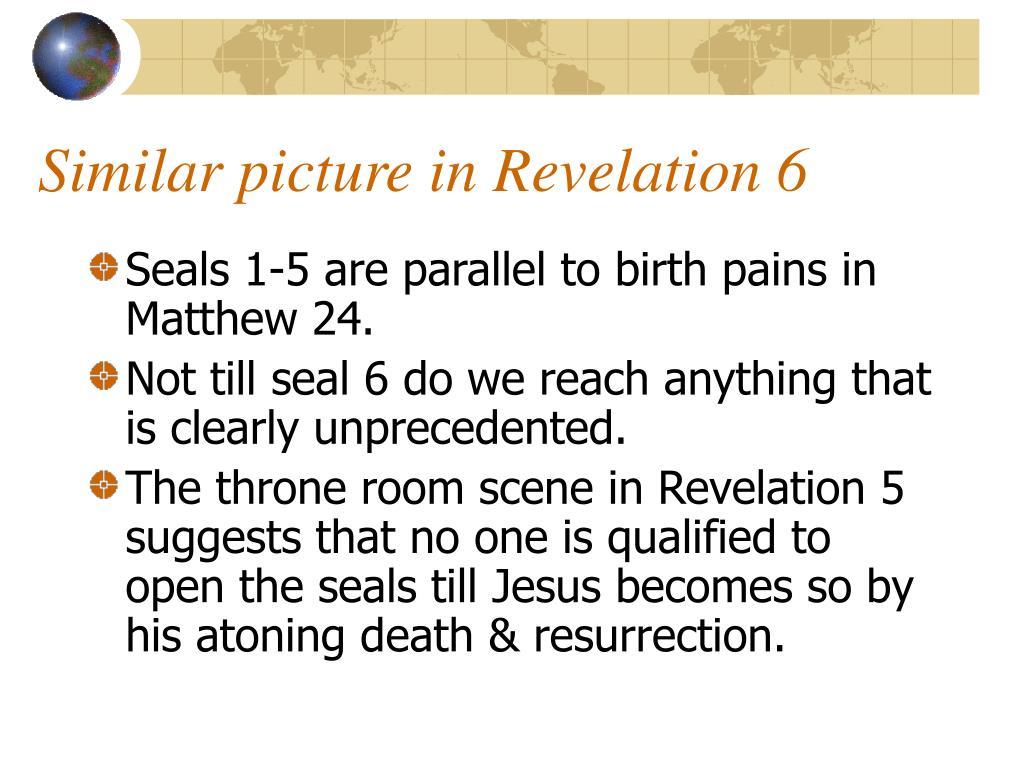 Similar picture in Revelation 6