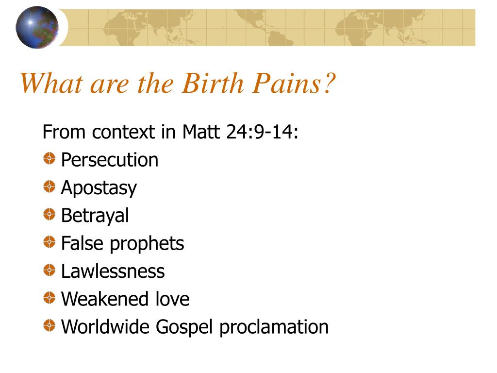 What are the Birth Pains?