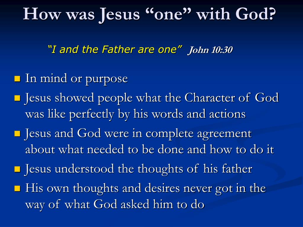 "How was Jesus ""one"" with God?"