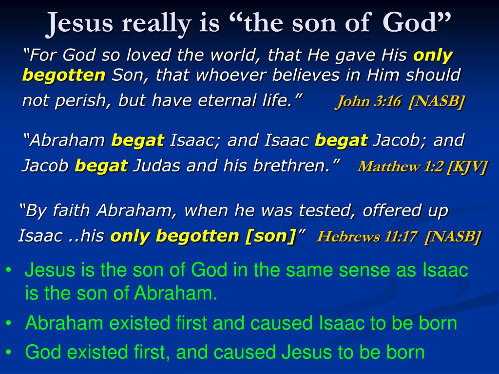 "Jesus really is ""the son of God"""