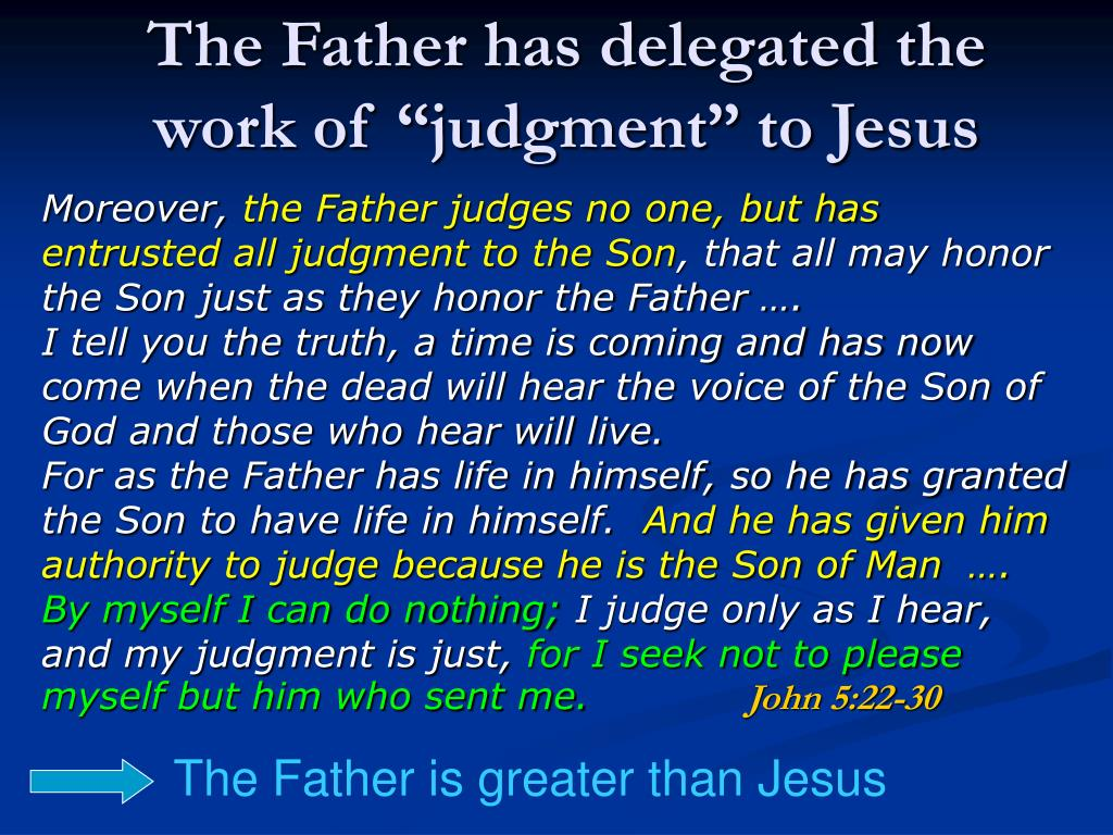 "The Father has delegated the work of ""judgment"" to Jesus"