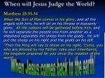 when will jesus judge the world
