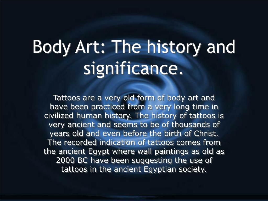 Body Art: The history and significance.