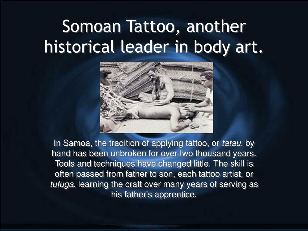 Somoan Tattoo, another historical leader in body art.